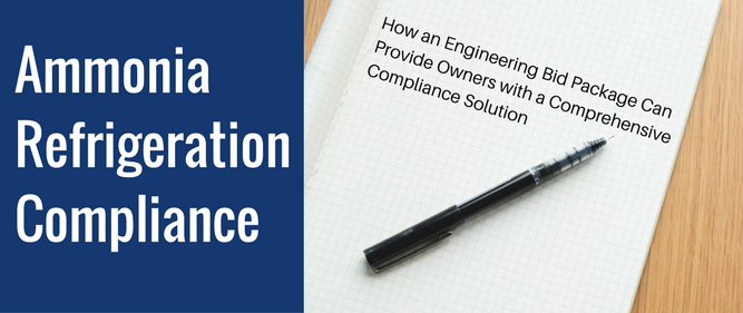 Ammonia Refrigeration Compliance: How an Engineering Bid Package Can Provide Owners with a Comprehensive Compliance Solution